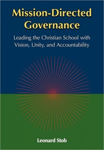 Mission-Directed Governance: Leading the Christian School with Vision, Unity, and Accountability