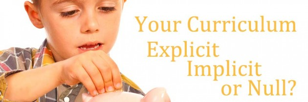 Your Curriculum: Explicit, Implicit, or Null?