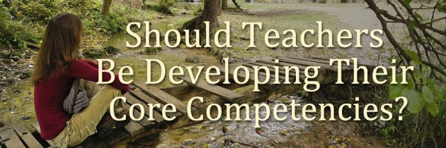Should Teachers Be Developing Their Core Competencies?