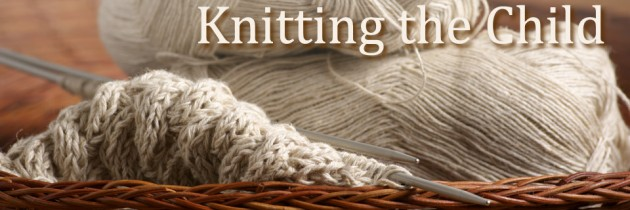 Knitting the Child