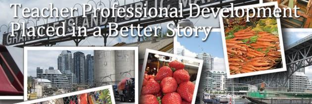 Teacher Professional Development Placed in a Better Story