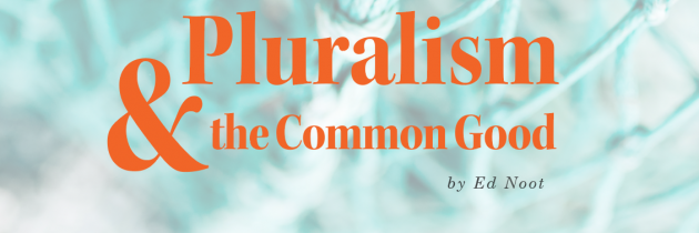 Pluralism & the Common Good
